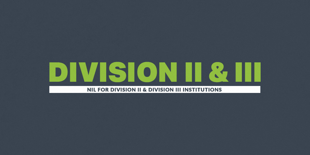 NIL FOR DIVISION II AND DIVISION III INSTITUTIONS